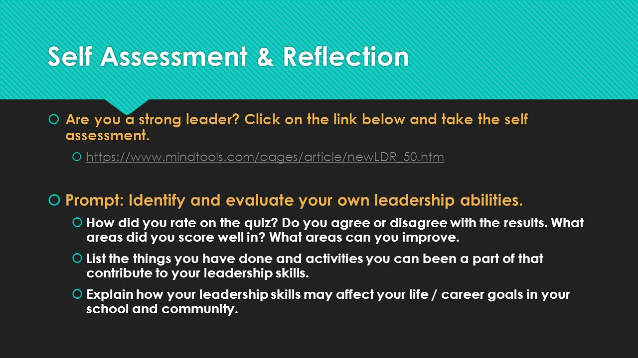 Self Assessment & Reflection  Are you a strong leader.