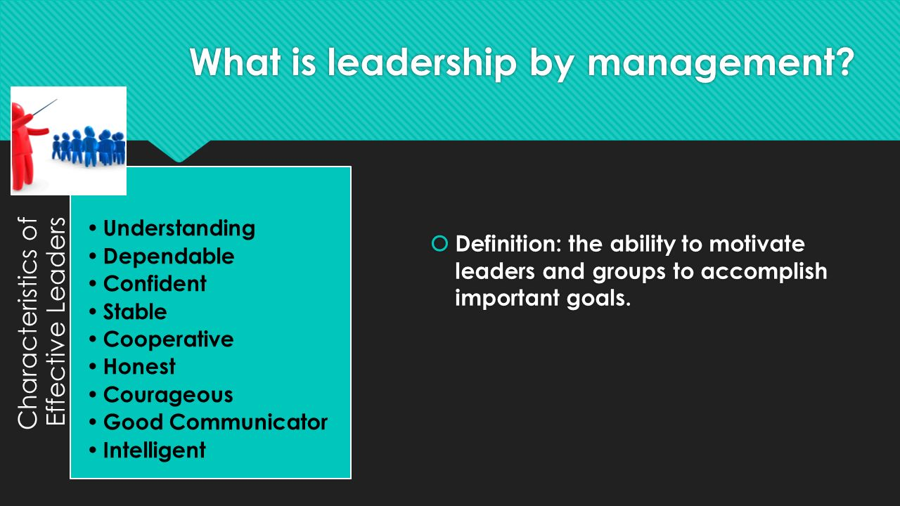 What is leadership by management.