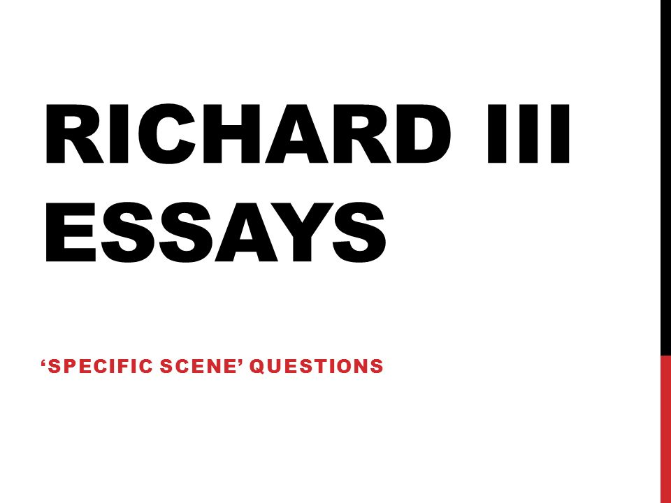 richard iii theme essay Free shakespeare richard iii shakespeare's richard iii essay: a theme in shakespeare´s richard the third and in george frederick watts´s painting.