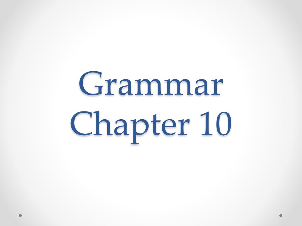 Grammar Chapter 10