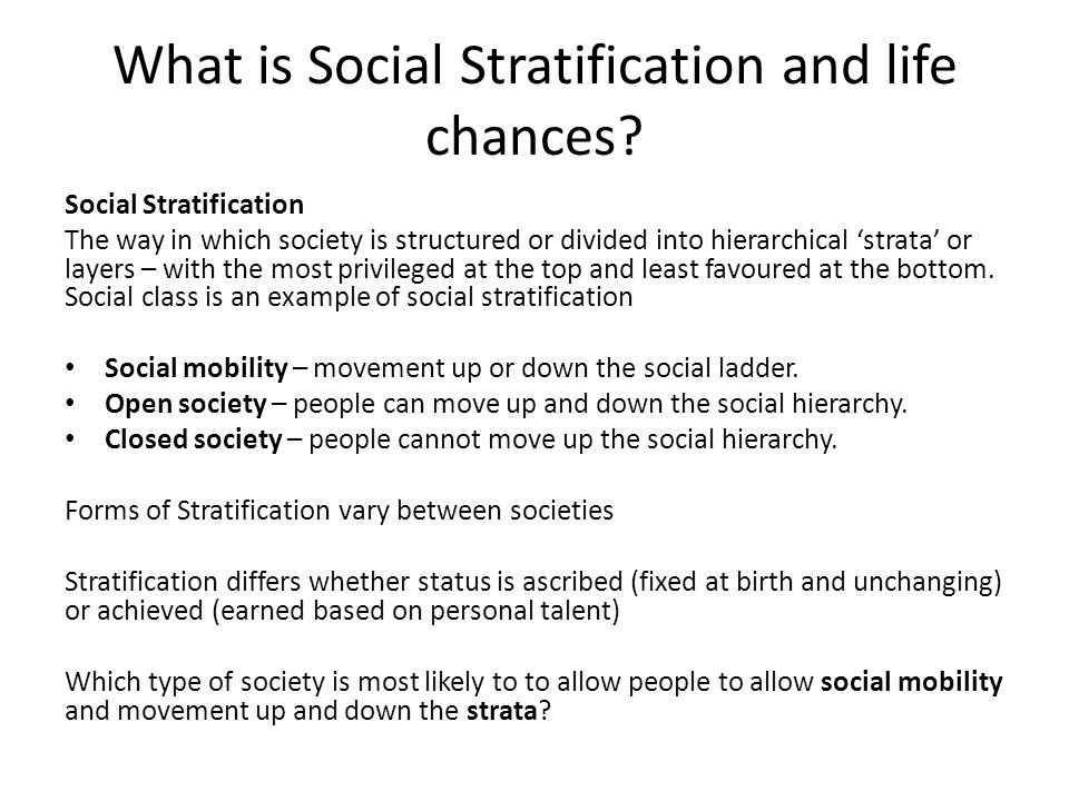 systems of social stratification Advertisements: concrete forms of social stratification are different and numerous however, sociologists have grouped majority of these into four basic systems of stratification: slavery, estates, caste and class.