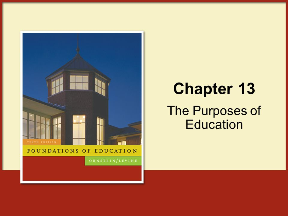 Chapter 13 The Purposes of Education
