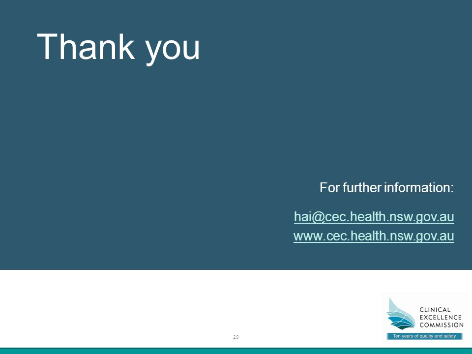 Thank you 20 For further information: hai@cec.health.nsw.gov.au www.cec.health.nsw.gov.au