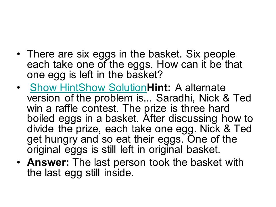 There are six eggs in the basket. Six people each take one of the eggs.