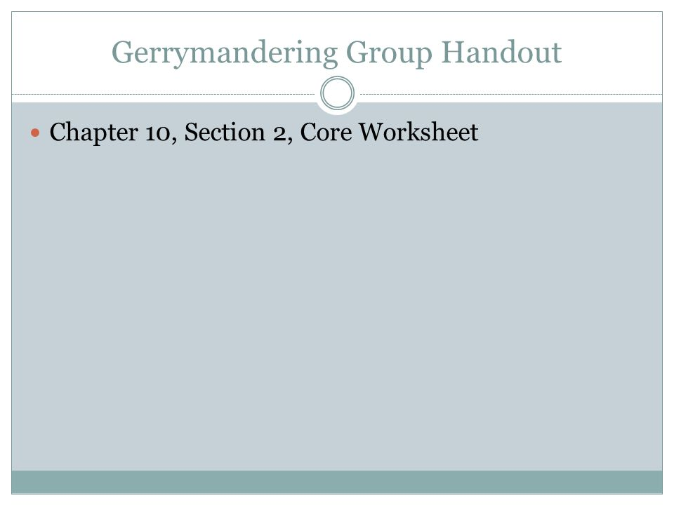 CHAPTER 10 SECTION 2 The House of Representatives ppt download – Gerrymandering Worksheet
