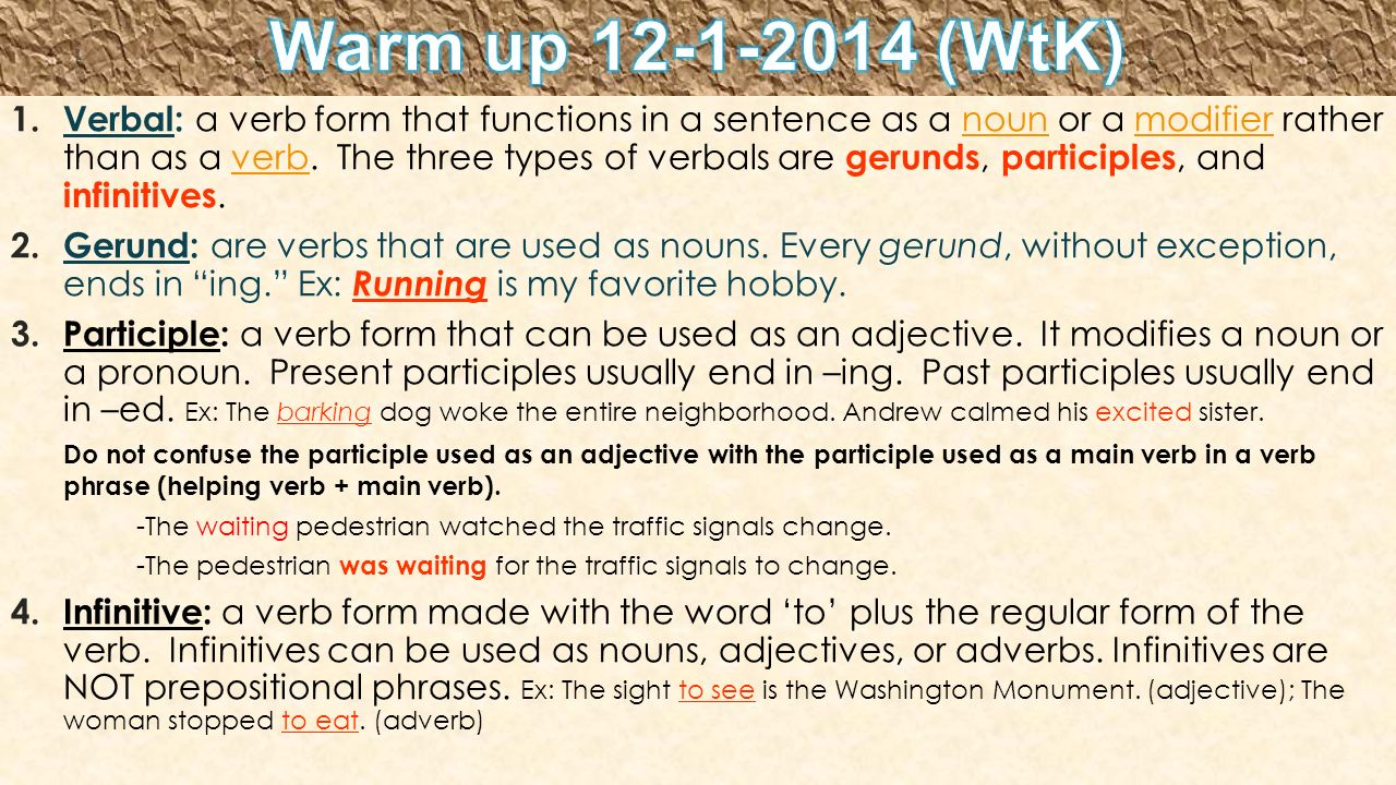 1. Verbal: a verb form that functions in a sentence as a noun or a ...