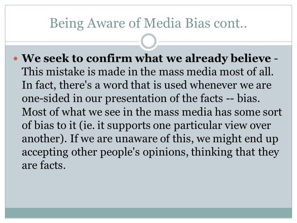 Biased Media. What is Media? Although we usually use the word ...