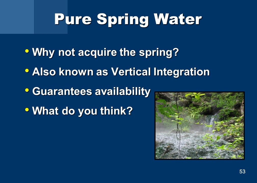 53 Pure Spring Water Why not acquire the spring. Why not acquire the spring.