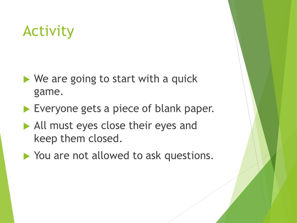 Activity  We are going to start with a quick game.