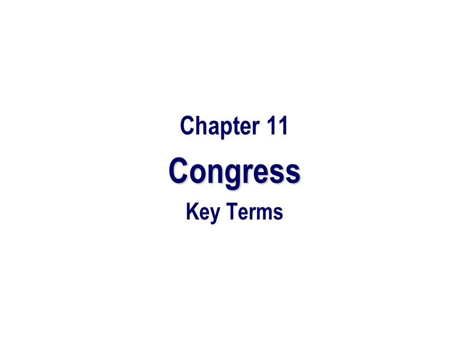 Chapter 11Congress Key Terms