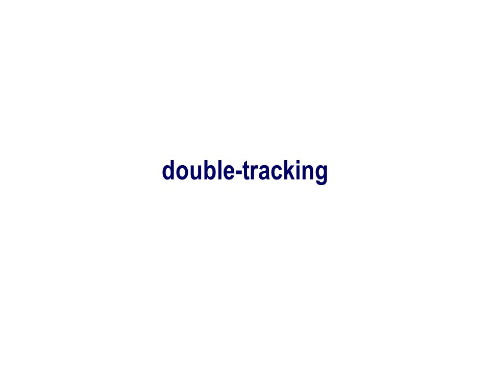 double-tracking