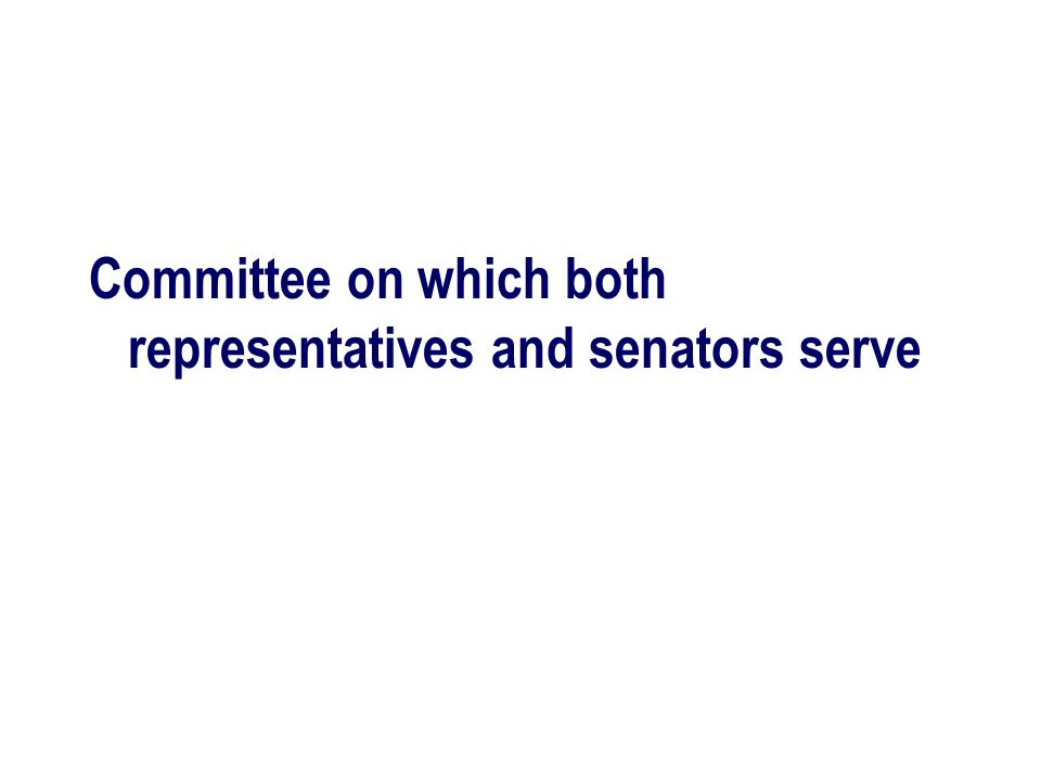 Committee on which both representatives and senators serve