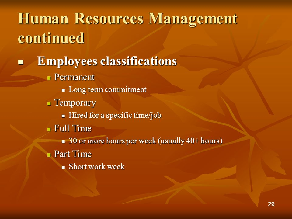 Human Resources Management continued Employees classifications Employees classifications Permanent Permanent Long term commitment Long term commitment