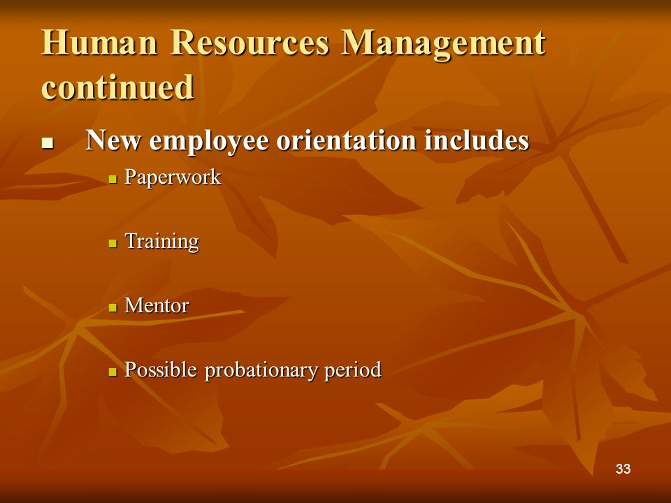 New employee orientation includes New employee orientation includes Paperwork Paperwork Training Training Mentor Mentor Possible probationary period P