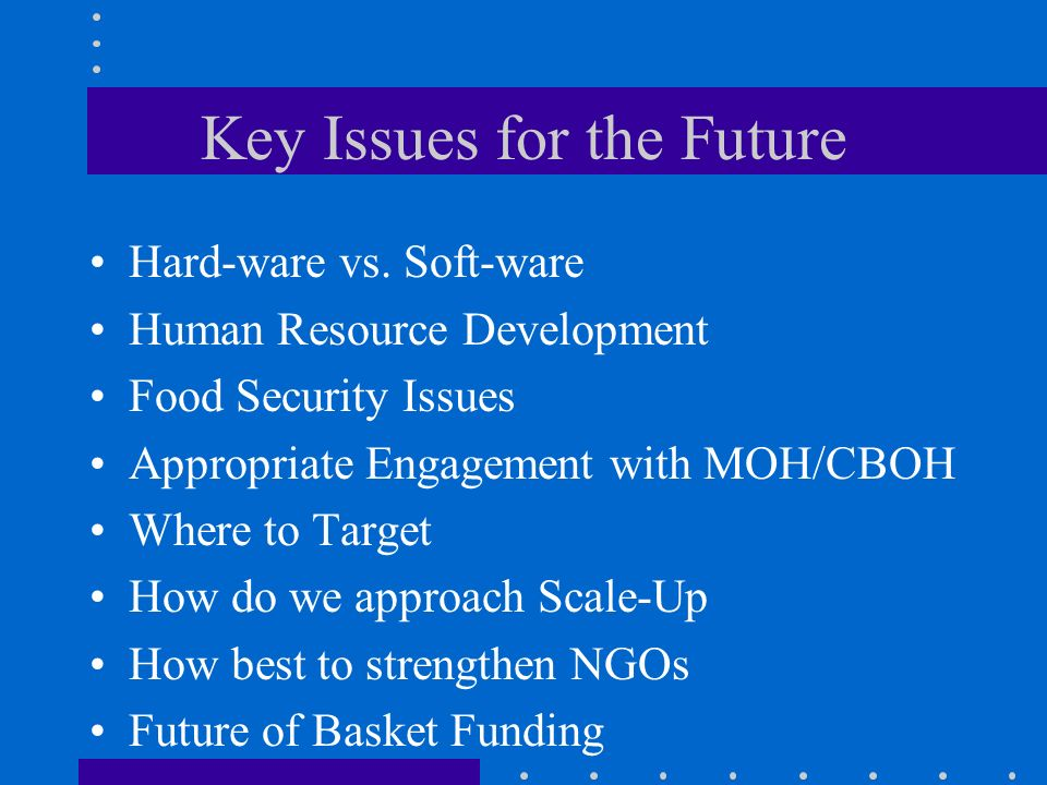 Key Issues for the Future Hard-ware vs.