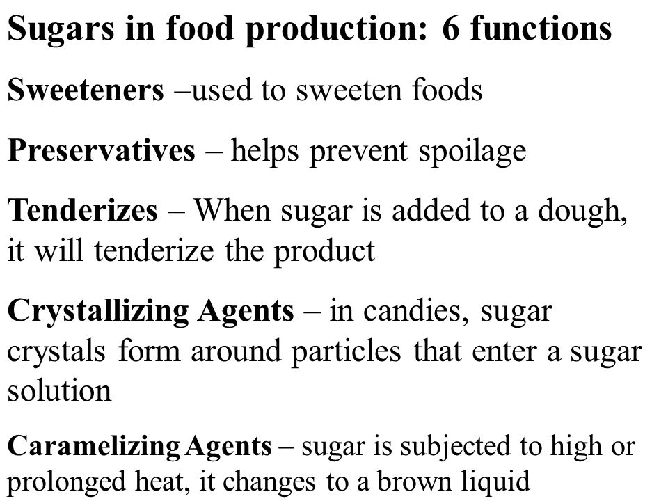 Sources of sugars: (where it comes from -6) Sugar cane – extracted ...
