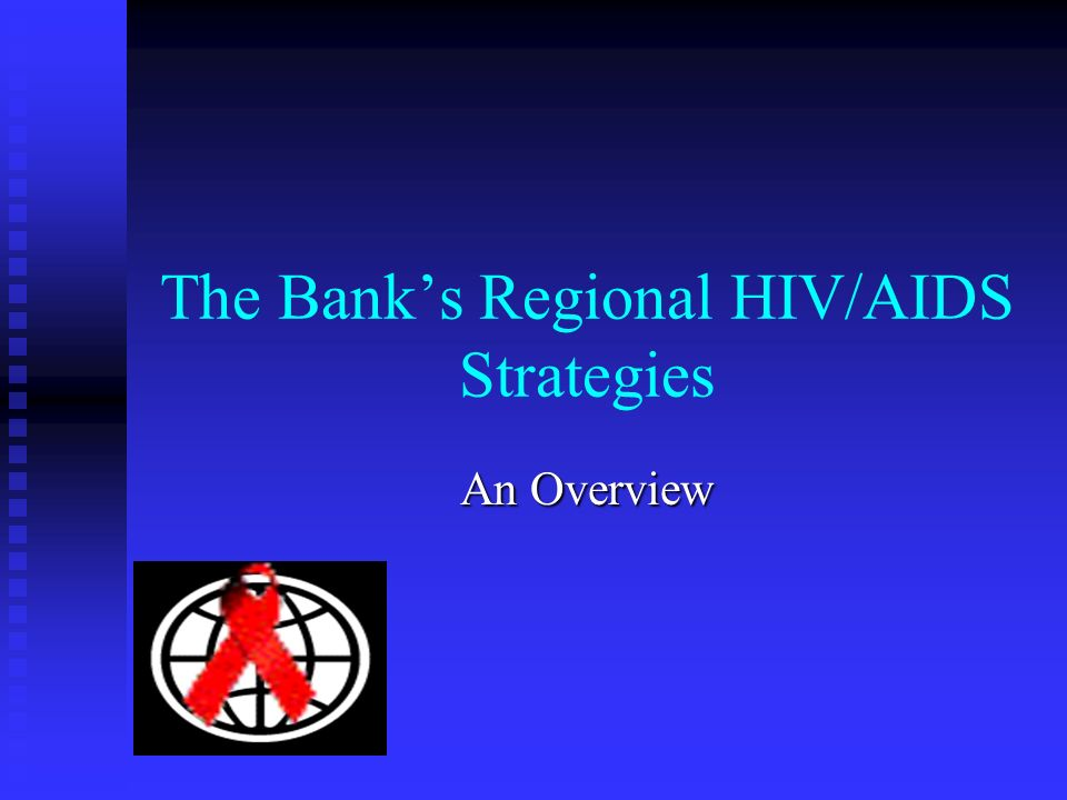 The Bank's Regional HIV/AIDS Strategies An Overview