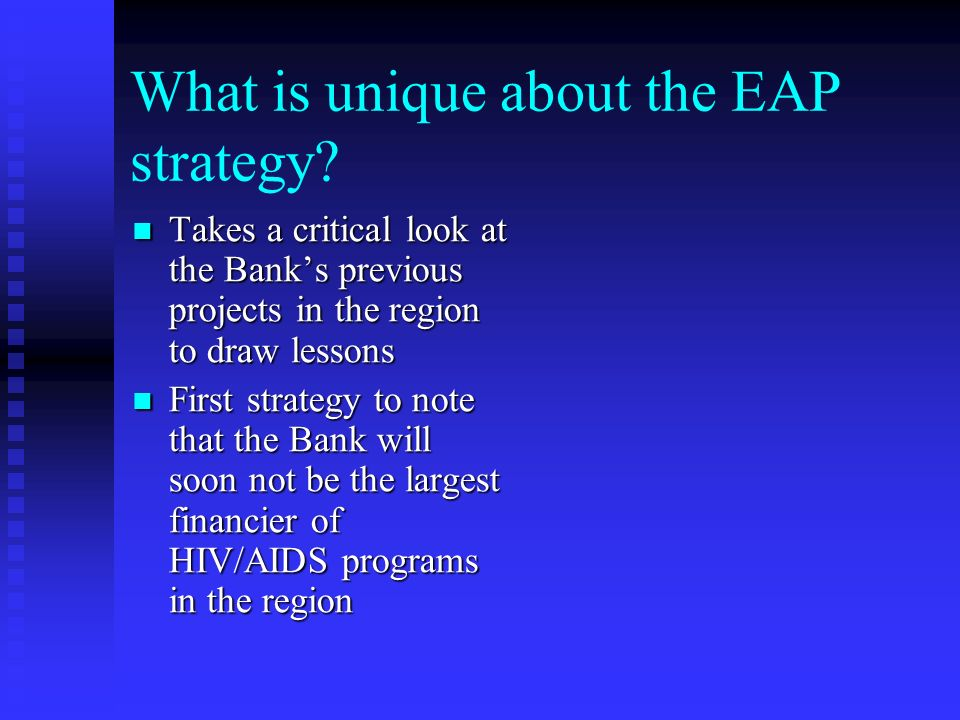 What is unique about the EAP strategy.