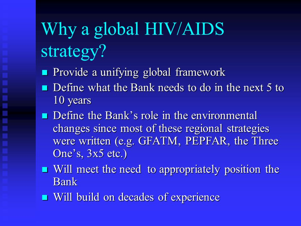 Why a global HIV/AIDS strategy.
