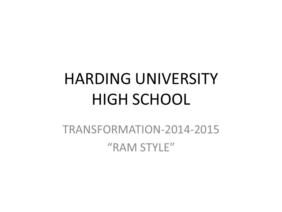 HARDING UNIVERSITY HIGH SCHOOL TRANSFORMATION-2014-2015 RAM STYLE
