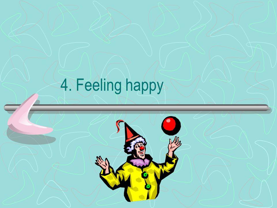 4. Feeling happy