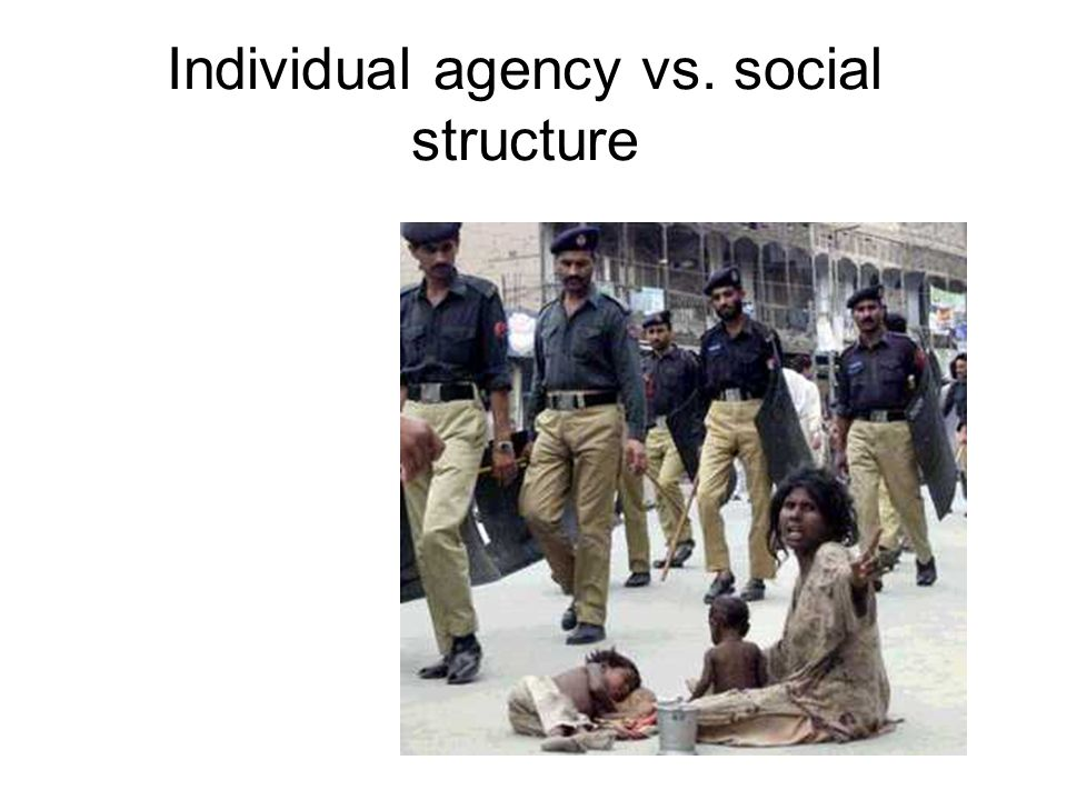 Individual agency vs. social structure
