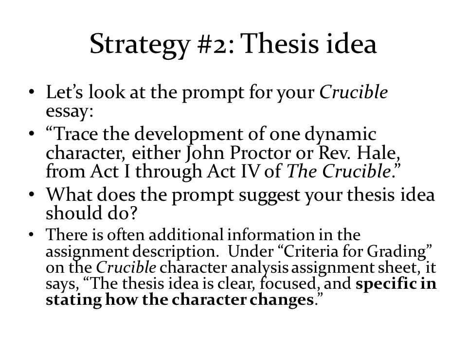 introductory paragraphs an introductory paragraph is strategy 2 thesis idea let s look at the prompt for your crucible essay