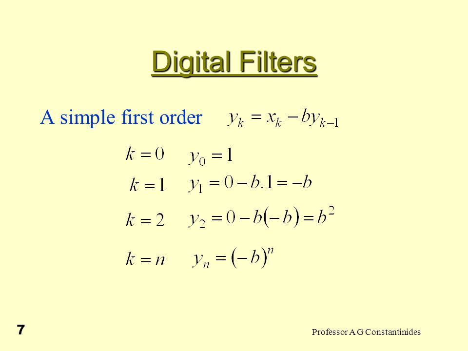 Professor A G Constantinides 7 Digital Filters A simple first order