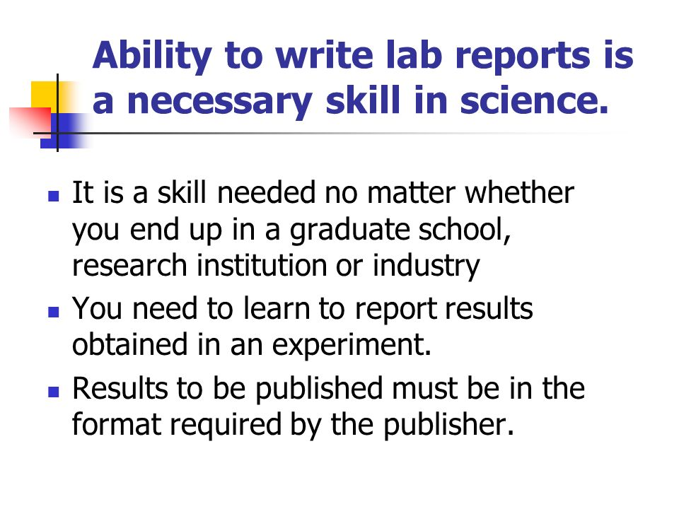 lab report writing skills Science writing skills: how to create a scientific diagram and cut-and-paste activities this is the first in a line of lab report writing resources and is.