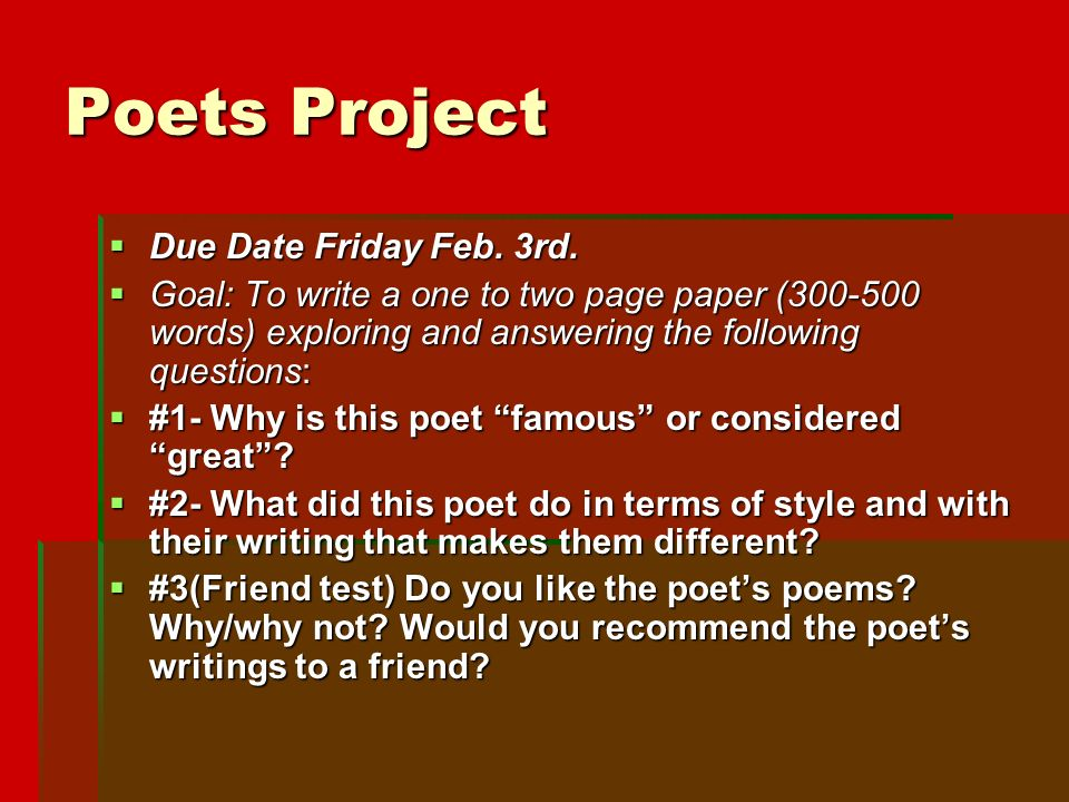 Poets Project  Due Date Friday Feb. 3rd.