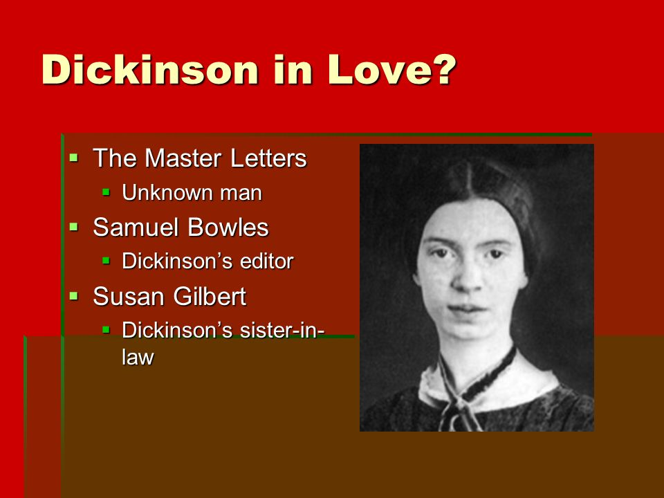 Dickinson in Love.
