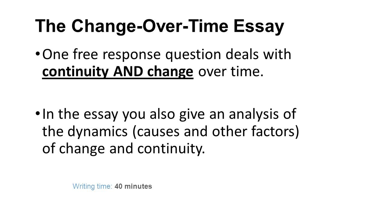 the continuity and change over time essay the big picture the the change over time essay one response question deals continuity and change
