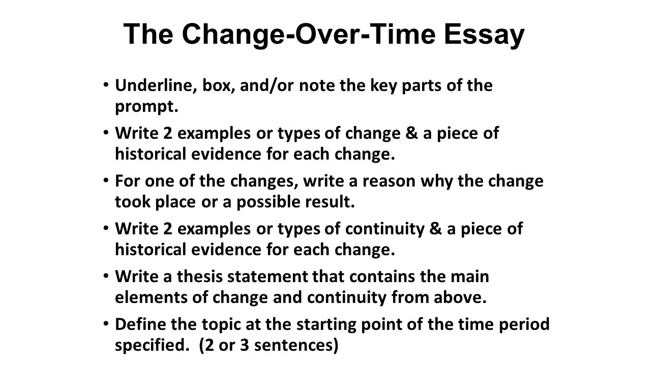 the continuity and change over time essay the big picture the the change over time essay underline box and or note the