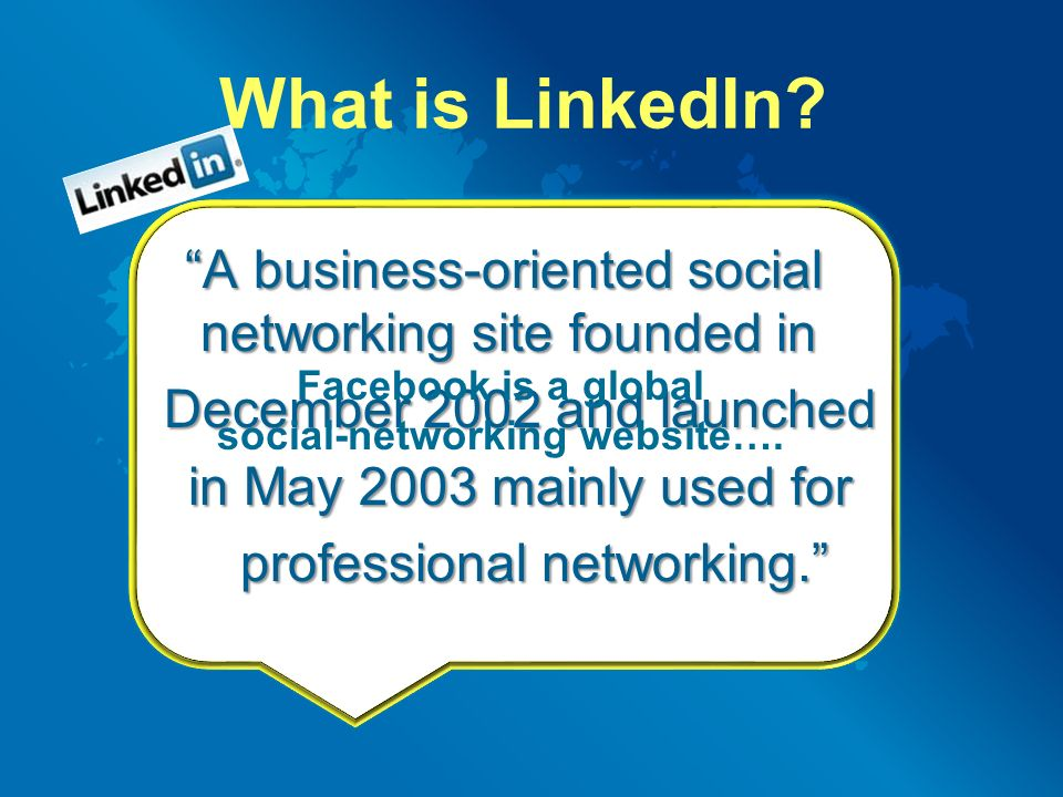 """Welcome to LinkedIn! Get Connected!. What is LinkedIn? """"A business ..."""