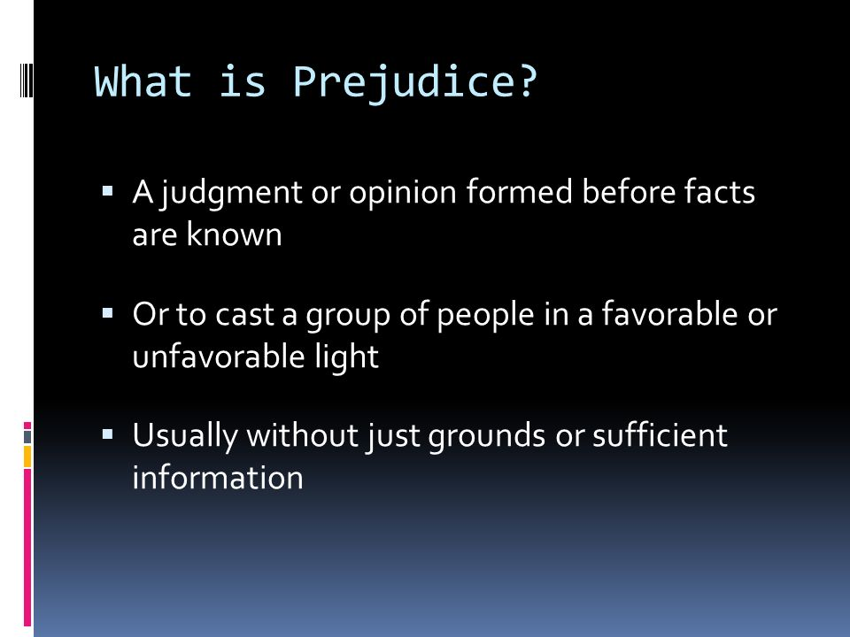 What is Prejudice.