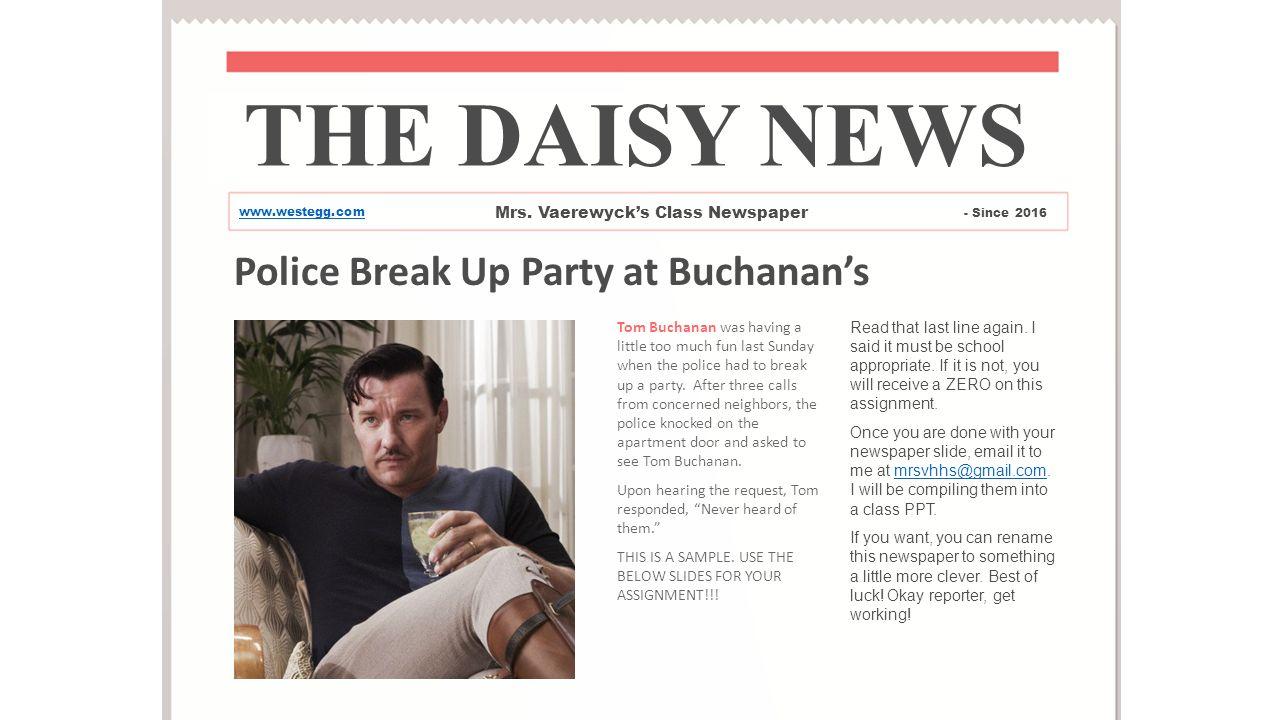 Police Break Up Party at Buchanan's Tom Buchanan was having a little too  much fun last
