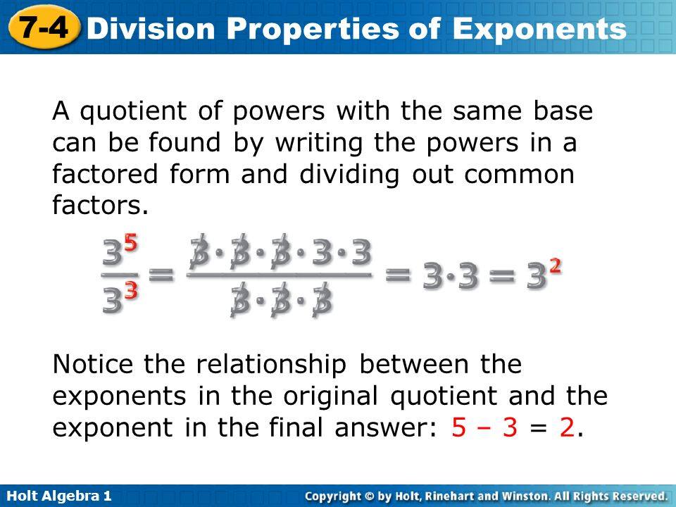 Holt Algebra Division Properties of Exponents 7-4 Division ...