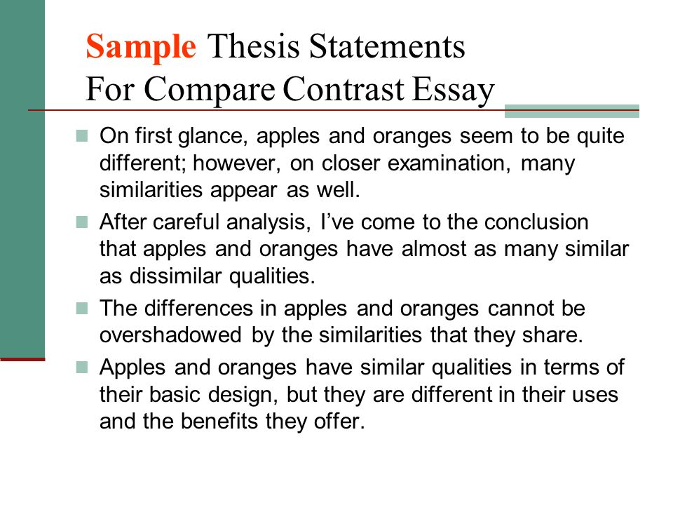 writing a thesis statement for a compare and contrast essay To create a thesis statement for a compare and contrast essay, as indiana's writing service demonstrates, you first select at least two elements of any one topic -- literature, historical periods.
