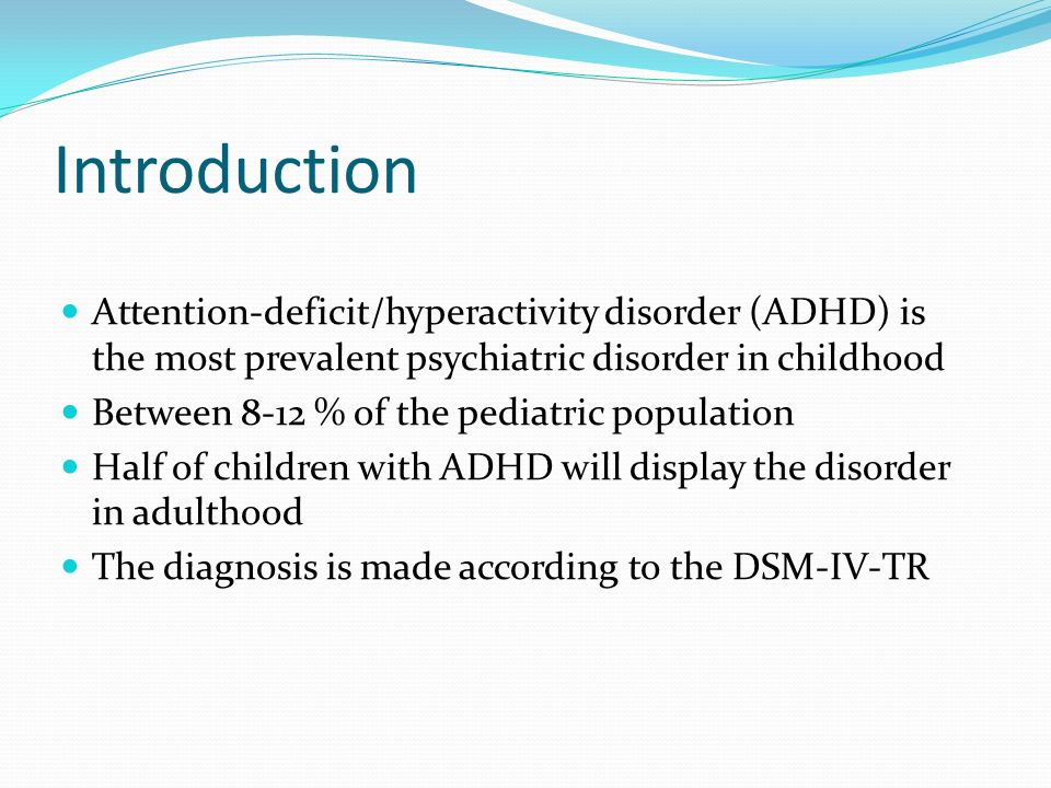 an introduction to attention deficit disorder add Introduction originally, children who simply were incapable of concentrating at school were thought to have attention-deficit disorder (add).
