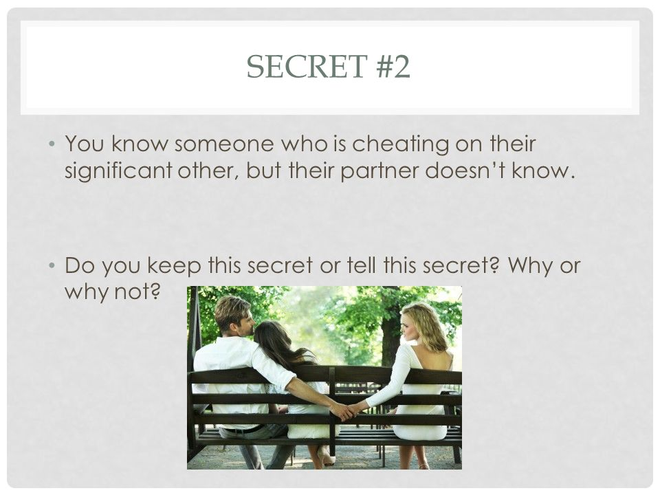 4 SECRET #2 You know someone who is cheating ...