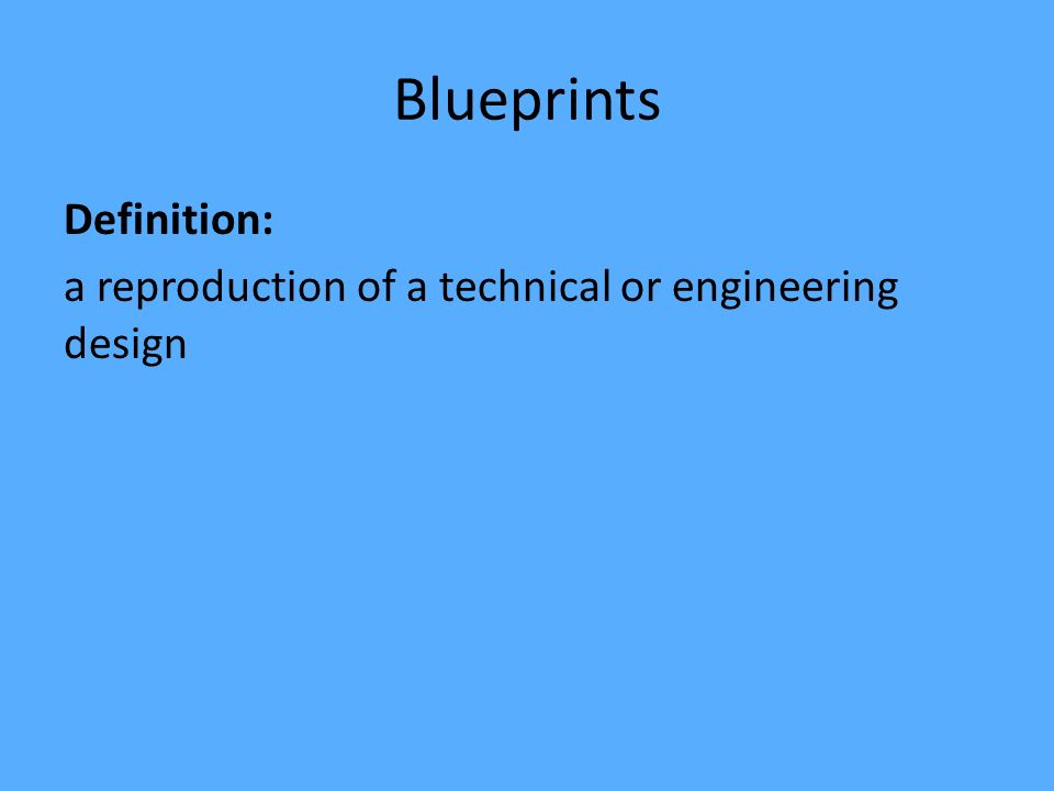 Blueprints definition a reproduction of a technical or engineering blueprints 2 definition a reproduction of a technical or engineering design malvernweather Choice Image