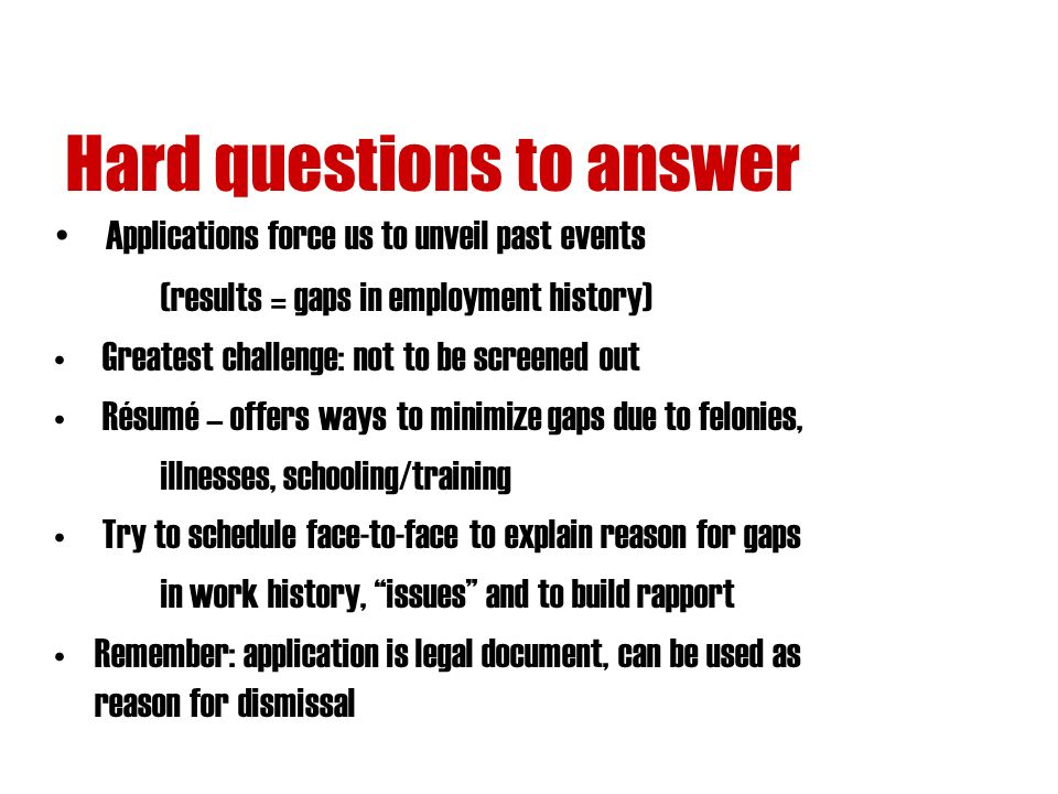 9 hard questions to answer applications force us to unveil past events results gaps in employment history - Employment Gaps In A Resume How To Explain Gaps In Employment History