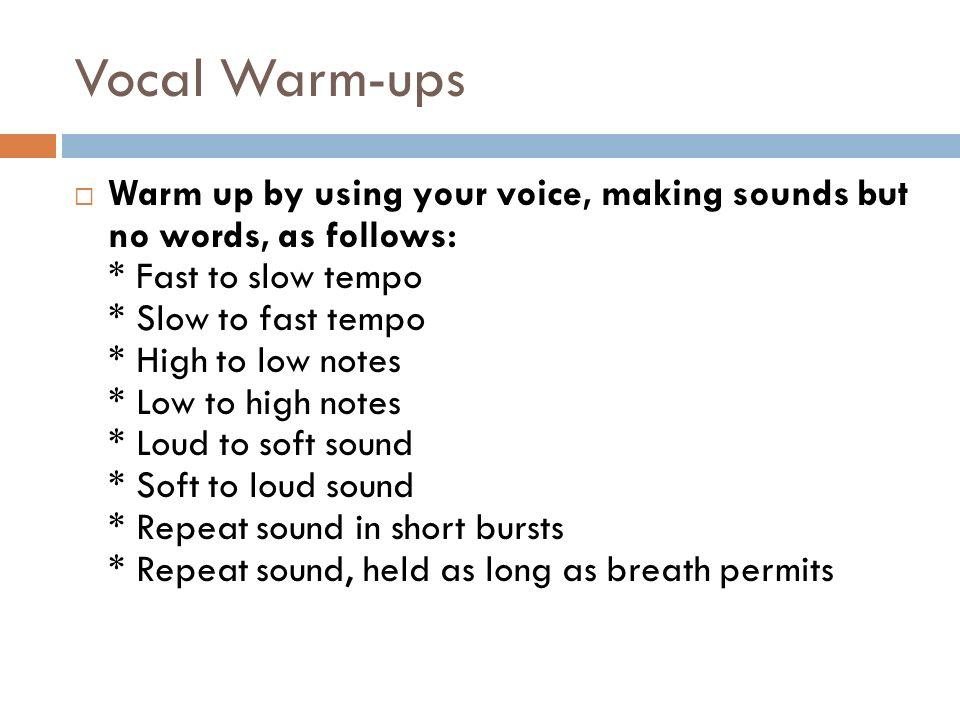 VOICE. Vocal Warm-ups  Stretch your face  Big face, little ...