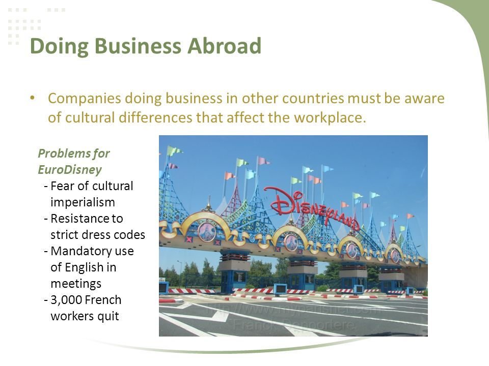 Doing Business Abroad Companies doing business in other countries must be aware of cultural differences that affect the workplace.