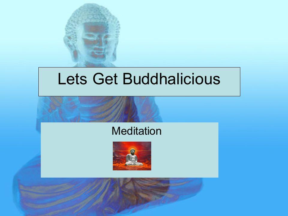 Lets Get Buddhalicious Meditation