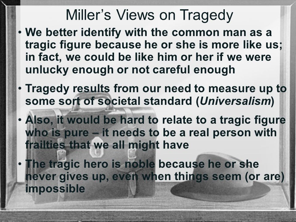 a new take on the genre of tragedy in arthur millers death of a salesman Complete summary of arthur miller's death of a salesman enotes plot to start his new tragedy in its form, death of a salesman has provoked much.