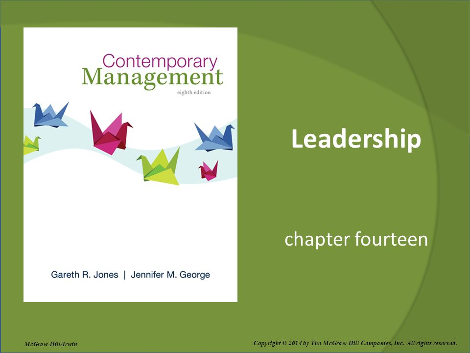 Leadership chapter fourteen Copyright © 2014 by The McGraw-Hill Companies, Inc.