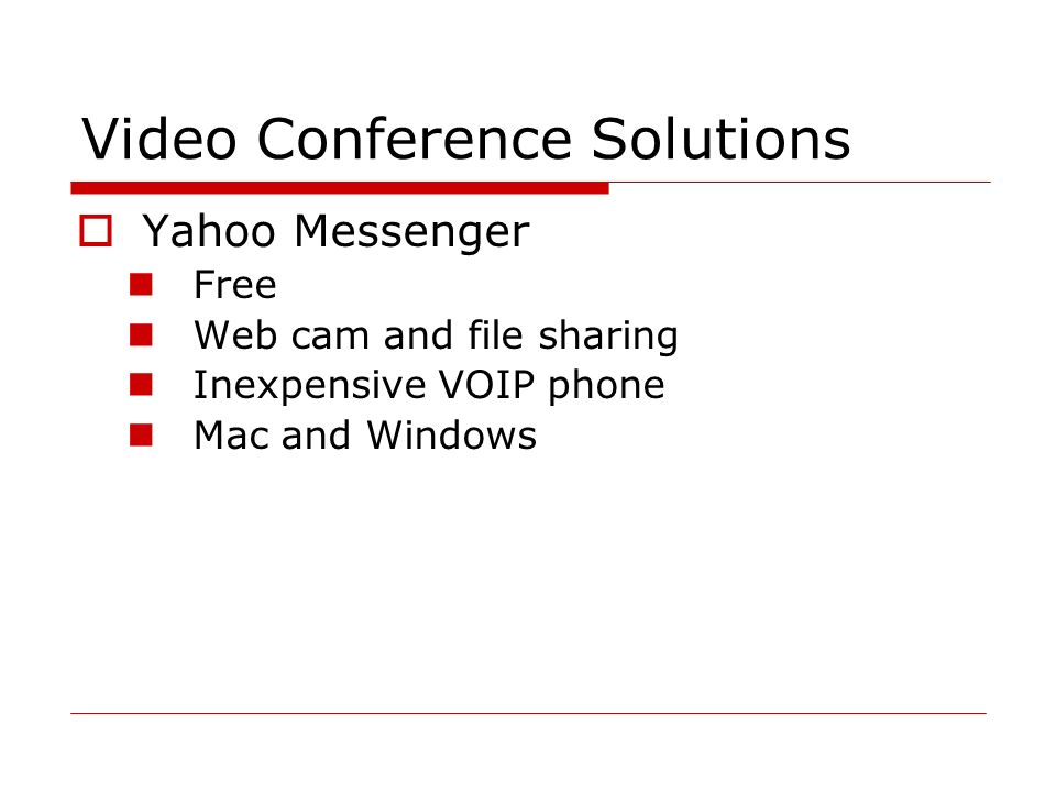 Video Conference Solutions  Yahoo Messenger Free Web cam and file sharing Inexpensive VOIP phone Mac and Windows