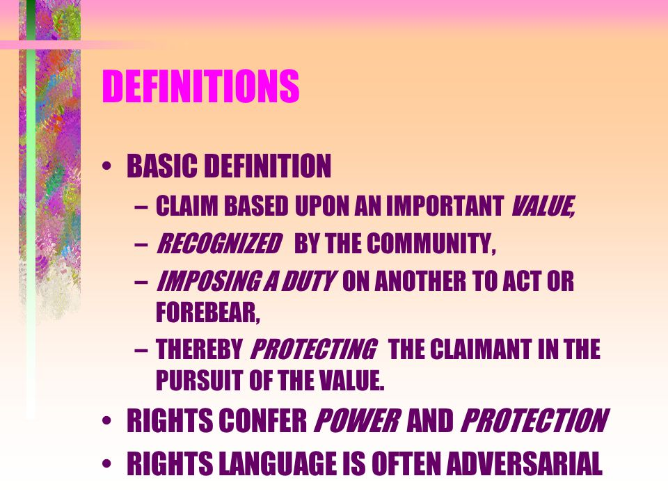 Exceptional 2 DEFINITIONS BASIC DEFINITION U2013CLAIM BASED UPON AN IMPORTANT VALUE,  U2013RECOGNIZED BY THE COMMUNITY, U2013IMPOSING A DUTY ON ANOTHER TO ACT OR  FOREBEAR, ...