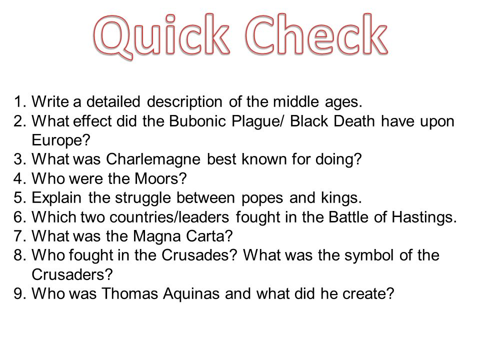 1.Write a detailed description of the middle ages.